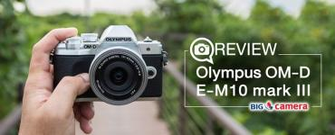 Review : Olympus O-MD E-M10 mark III