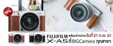 Fujifilm X-A5 พร้อมจำหน่ายวันที่ 21 ก.พ. 61 ที่ BIG Camera ทุกสาขา ทั่วประเทศ