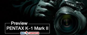 Preview : PENTAX K-1 Mark II