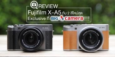 Fujifilm X-A5 กับ 2 สีใหม่สุด Exclusive ที่ BIG Camera !!!